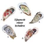 5 façons de relever les huîtres