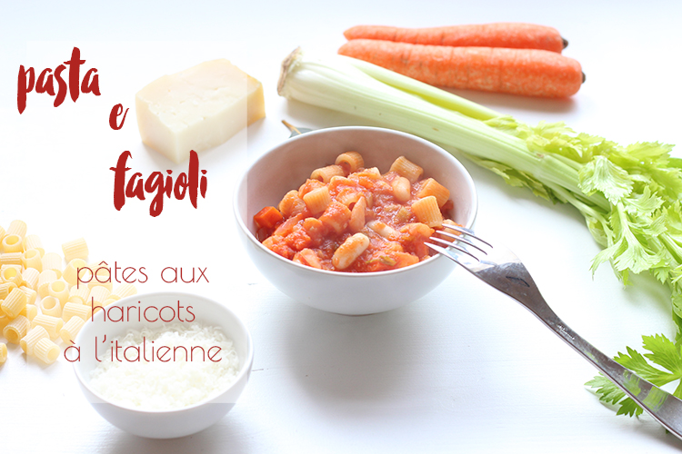 pasta e fagioli pâtes aux haricots à l'italienne