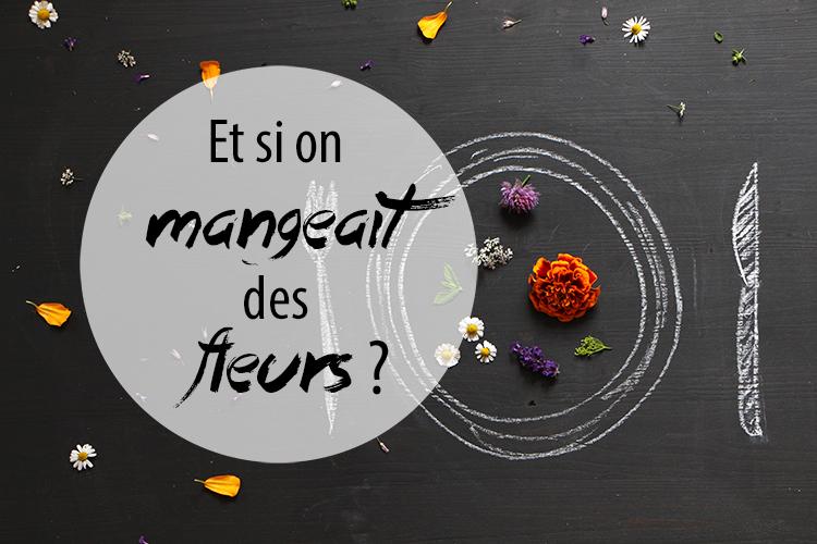 Si On Mangeait Des Fleurs Au Four Au Moulin