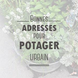 Bonnes adresses pour potager urbain