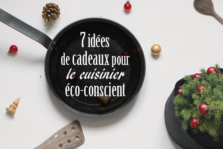 Idées cadeaux pour le cuisinier éco conscient   Au four & au moulin