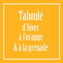 Taboulé d'hiver orange & grenade